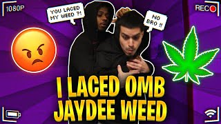 I TOLD OMB JAYDEE THE BLUNT WAS LACED PRANK!!! *GONE WRONG*