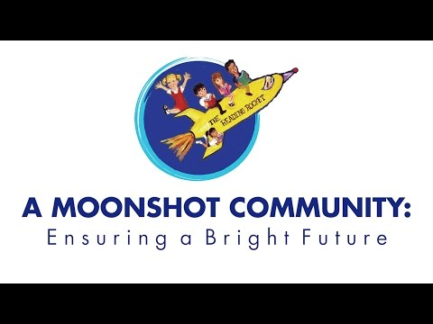 A Moonshot Community: Early Learning, Ensuring a Bright Future for All Children