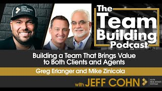 Building a Team That Brings Value to Both Clients and Agents w/ Greg Erlanger & Mike Zinicola