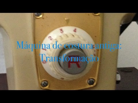 Máquina de costura antiga – Transformação