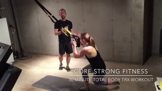30 minute Full Body TRX Workout by CORE Strong Fitness