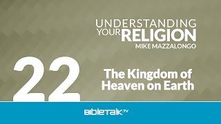 The Kingdom of Heaven on Earth: The Doctrine of the Kingdom
