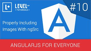 AngularJS For Everyone Tutorial #10 - Properly Including Images With ngSrc