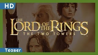 Trailer of The Lord of the Rings: The Two Towers (2002)
