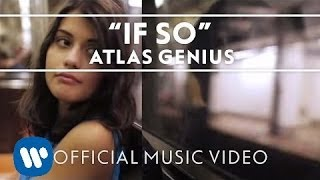 """Video thumbnail of """"Atlas Genius - If So [Official Music Video]"""""""