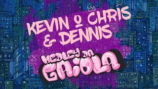 Kevin o Chris - Medley da Gaiola (Dennis Dj Remix)