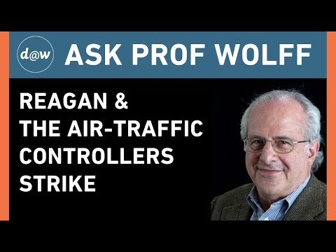 AskProfWolff: Reagan and The Air-Traffic Controllers Strike