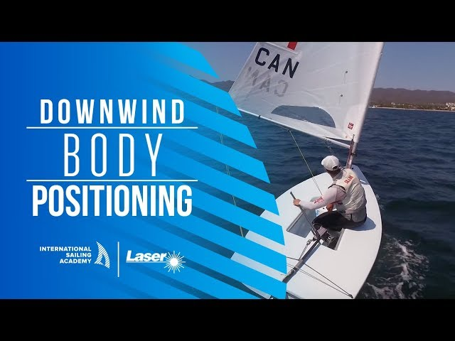 Laser Sailing: Downwind Body Positioning in the Laser