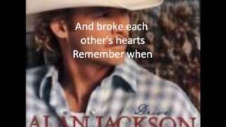 Alan Jackson- Remeber When with lyrics