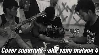 S.K.O.K - (cover Superiots) Aku Yang Malang 4....akustik
