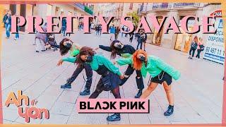 [KPOP IN PUBLIC] BLACKPINK – 'PRETTY SAVAGE'   Dance Cover by Ahyon Unit