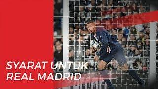 Dua Syarat dari Mbappe untuk Real Madrid jika Ingin Membawanya