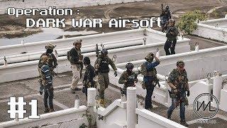 [ Airsoft Milsim ] Operation: DARK WAR Airsoft #1 - dooclip.me