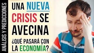 Video: Una NUEVA Crisis Se Avecina ¿Qué Pasará Con La Economía? - Análisis Y Predicciones