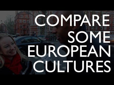 How Some Europeans Cultures Compare With Each Other? - Europe