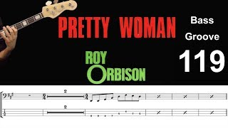 PRETTY WOMAN (Roy Orbison) How To Play Bass Groove Cover With Score & Tab Lesson