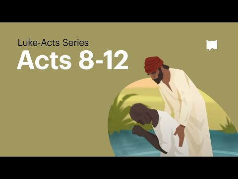 Acts Ch. 8-12