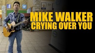 Mike Walker - Crying Over You (Roy Orbison)  Video