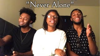 Tori Kelly   Never Alone Ft. Kirk Franklin (King's Harmony Cover)