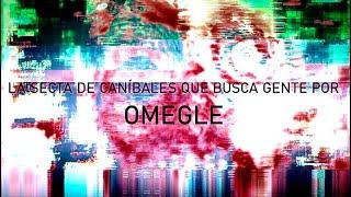 La terrorífica secta de caníbales que busca gente por Omegle