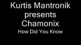 Kurtis Mantronik Presents Chamonix - How Did You Know video