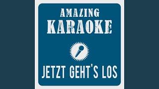 Jetzt Geht's Los (Karaoke Version) (Originally Performed By Höhner)