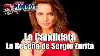 La Candidata La Reseña De Sergio Zurita