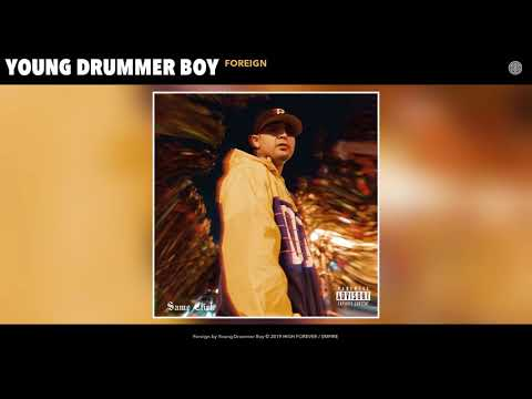 Young Drummer Boy - Foreign (Audio) @cypressmoreno @beatsbyepps