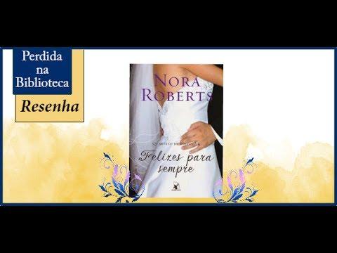 Resenha: Felizes para sempre de Nora Roberts