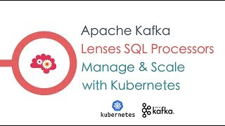 Lenses SQL processors, manage, scale in KUBERNETES mode
