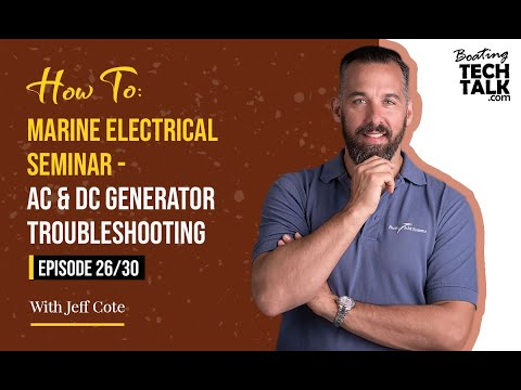 How To: Marine Electrical Seminar - AC & DC Generator Troubleshooting - Episode 26