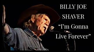 BILLY JOE SHAVER  Im Gonna Live Forever