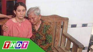 Mẹ già muốn ngất xỉu khi gặp con gái sau 22 năm lưu lạc | THDT