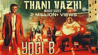 Yogi B's Music Video - Thani Vazhi | 4K