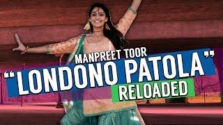 "Manpreet Toor | ""Londono Patola Reloaded"" (Jazzy B)"