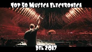 Top 50 Musica Electronica Del 2017