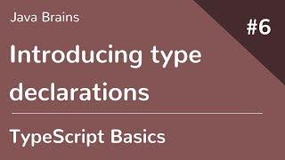 TypeScript Basics 6 - Introducing type declarations