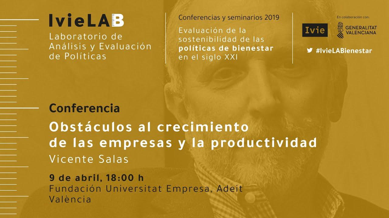 Conferencia IvieLAB. Vicente Salas: Obstáculos al crecimiento de las empresas y la productividad