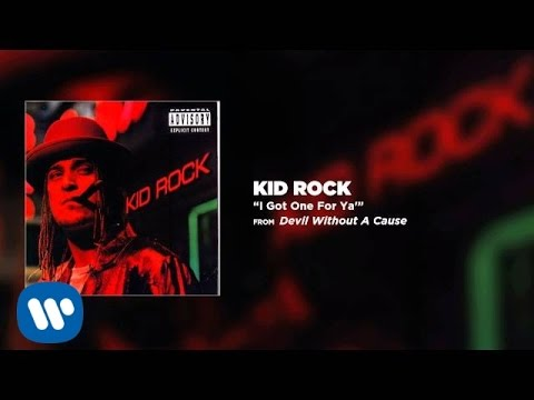 I Got One for Ya performed by Kid Rock
