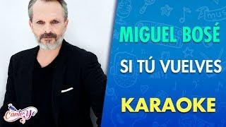 Miguel Bosé - Si tú no vuelves (Karaoke) | CantoYo