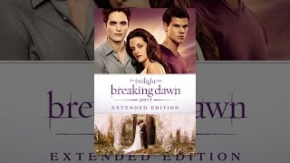 The Twilight Saga: Breaking Dawn - Part 1 (Extended Edition)