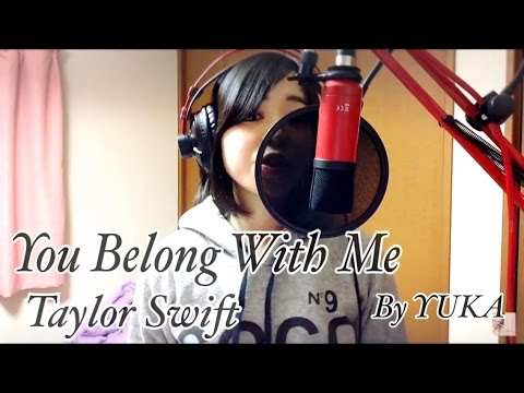 Taylor Swift You Belong With Me 歌ってみた covered By YUKA