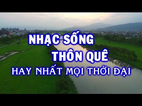 nhac-song-2017-nhac-song-thon-que-hay-nhat-moi-thoi-dai-nhac-song-tru-tinh