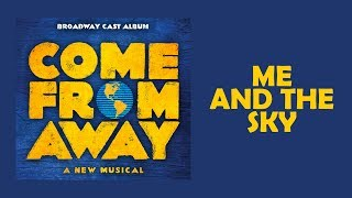 Me and the Sky — Come From Away (Lyric Video) [OBC]