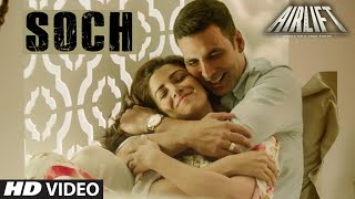 Soch Na Sake - Song Video - Airlift