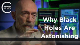 Kip Thorne - Why Black Holes Are Astonishing