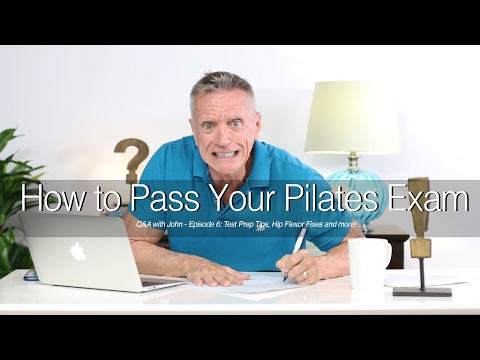 Q&A with John – Episode 6: How To Pass Your Pilates Exam