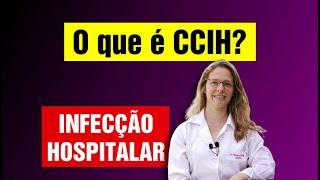 Infecção Hospitalar – O que é CCIH?