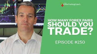 Should You Trade Just One Forex Pair - with FX Coach Andrew Mitchem