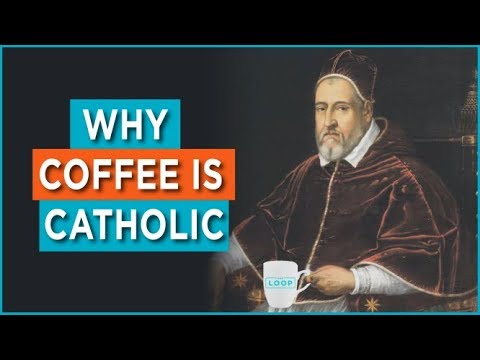 Why Coffee is Catholic